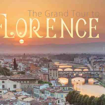 The Grand Tour to Florence