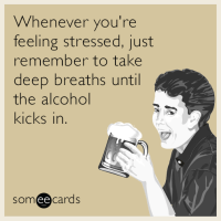 deep-breaths-drink-to-relax-funny-ecard-lGr