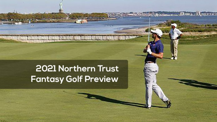 2021 Northern Trust Fantasy Golf Preview