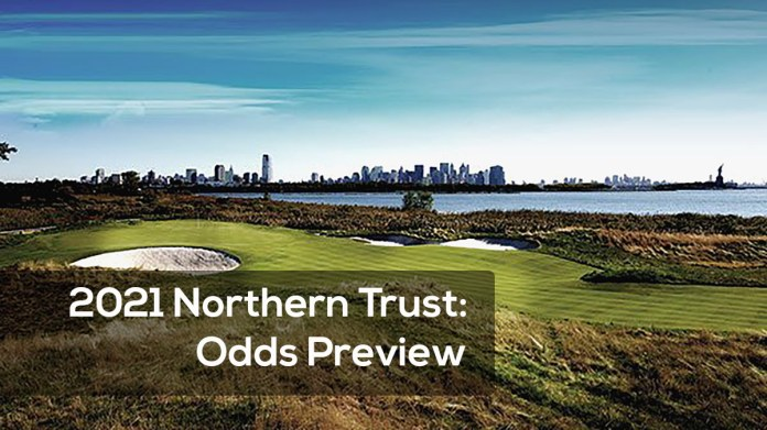 2021 Northern Trust- Odds Preview