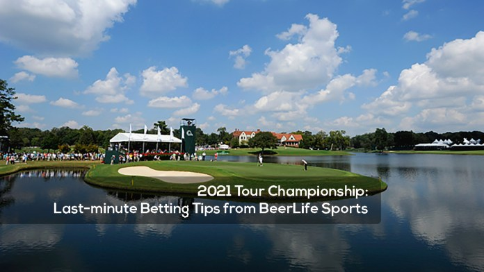 2021 Tour Championship- Last-minute Betting Tips from BeerLife Sports