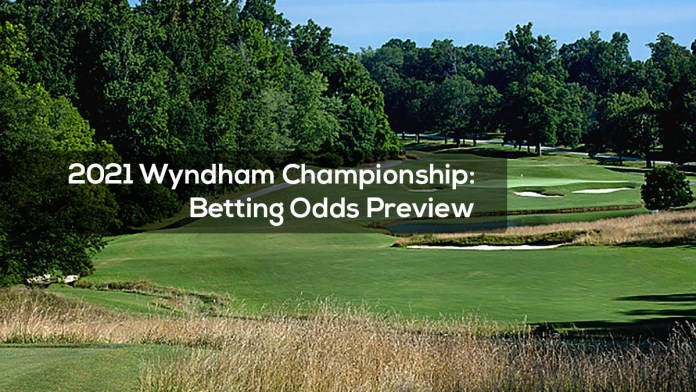 2021 Wyndham Championship- Betting Odds Preview