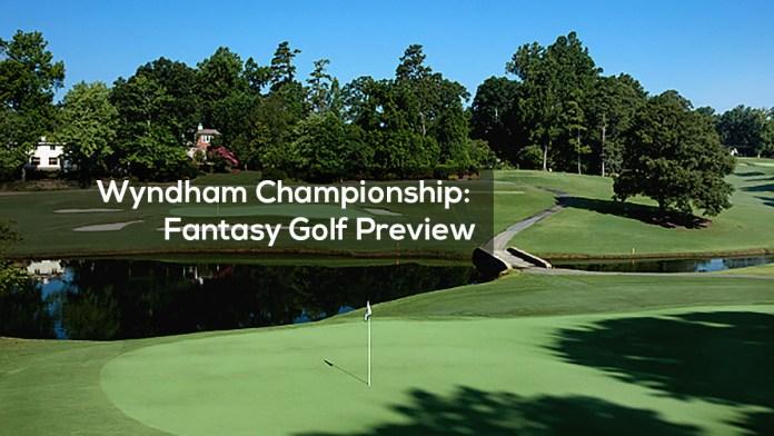 Wyndham Championship Fantasy Golf Preview