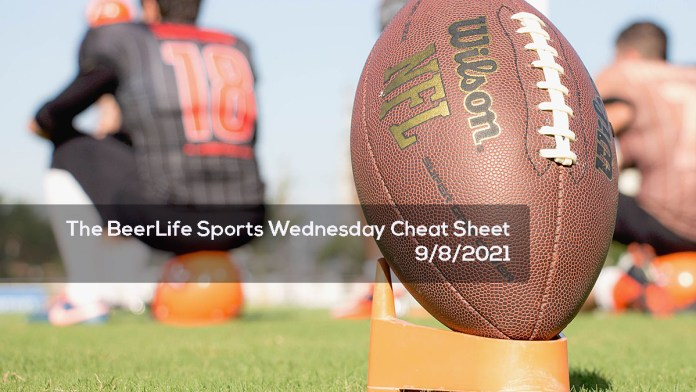 The BeerLife Sports Wednesday Cheat Sheet – 9:8:2021