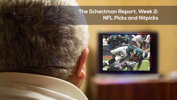 The Schectman Report, Week 2- NFL Picks and Nitpicks