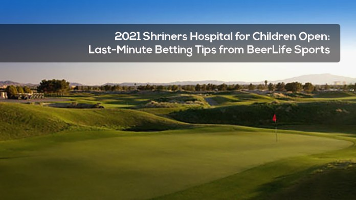 2021 Shriners Hospital for Children Open- Last-Minute Betting Tips from BeerLife Sports