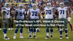 The Professor's NFL Week 8 Games of the Week and How to Bet Them