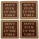 Dont-Fuck-Up-The-Table-Wood-Drink-Coasters-by-Wooden-Shoe-Designs-SET-OF-4-0-6