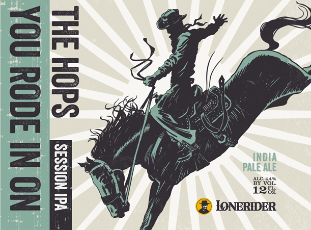 Lonerider The Hops you Rode in On