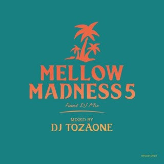 MELLOW MADNESS 5