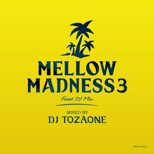 DJ-TOZAONE-MellowMadness3