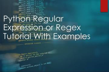 Python Regular Expression or Regex Tutorial With Examples