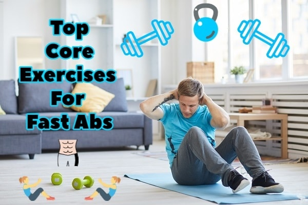 Core Exercises To Get Abs Quick