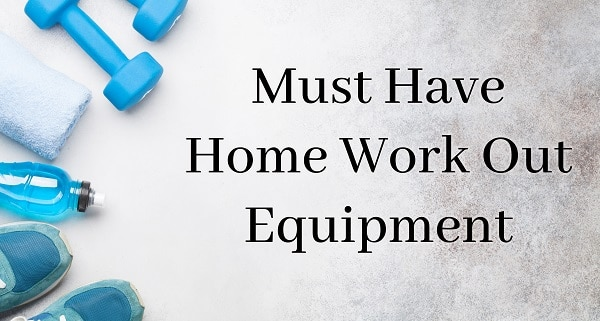 Must Have Home Work Out Equipment