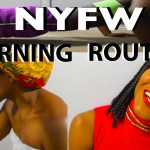My NYFW Morning Routine