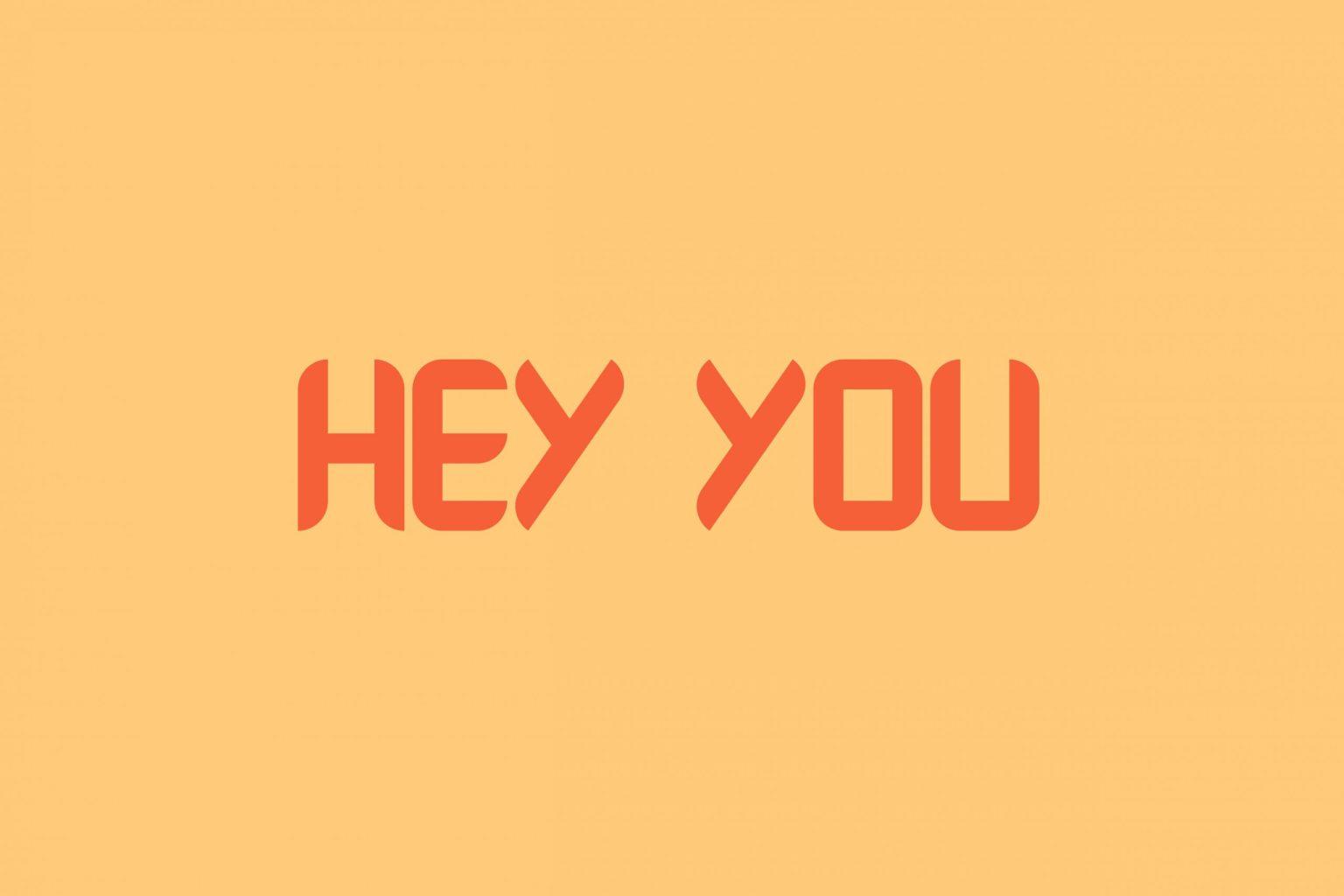 Hey You Display Font
