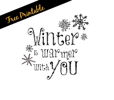Free Printable Winter is Warmer with You. Before3pm.com