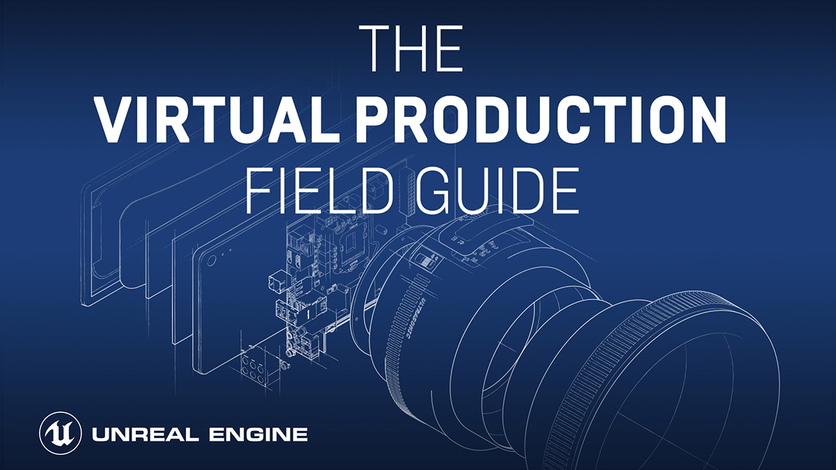 Virtual Production Field Guide