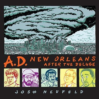 Read My rating: 1 of 5 stars2 of 5 stars3 of 5 stars[ 4 of 5 stars ]5 of 5 stars Preview A.D.: New Orleans After the Deluge
