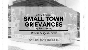 Banner for Small Town Grievances