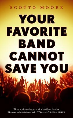 Your Favorite Band Can't Save You