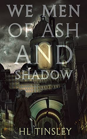 we men of ash and shadow