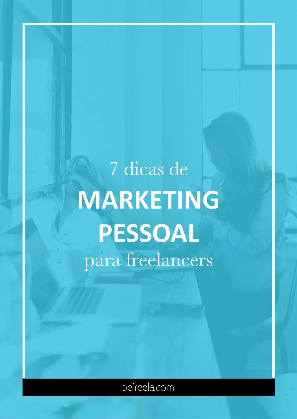 7 dicas de marketing pessoal para freelancers