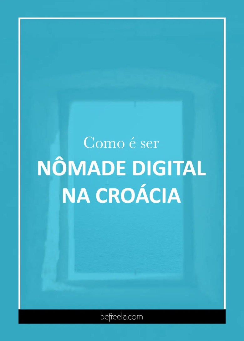 Como é ser nômade digital na Croácia?