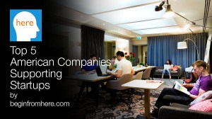 Top 5 American Companies Supporting Startups