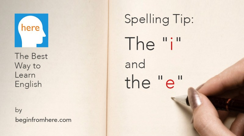 Spelling Tip, The i and the e