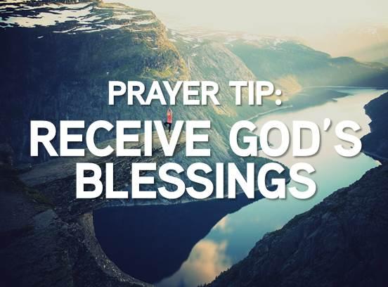 Prayer Tip: Receive God's Blessings | Grace Bible Church ...