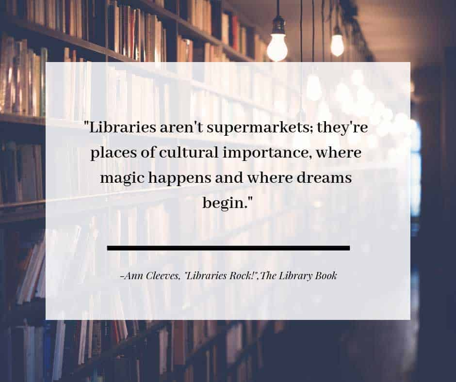"""""""Libraries Rock!"""", by Ann Cleeves, The Library Book"""