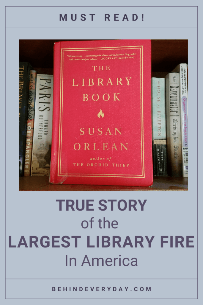 Library Book by Susan Orlean book cover with text below, True Story of the Largest Library Fire in America