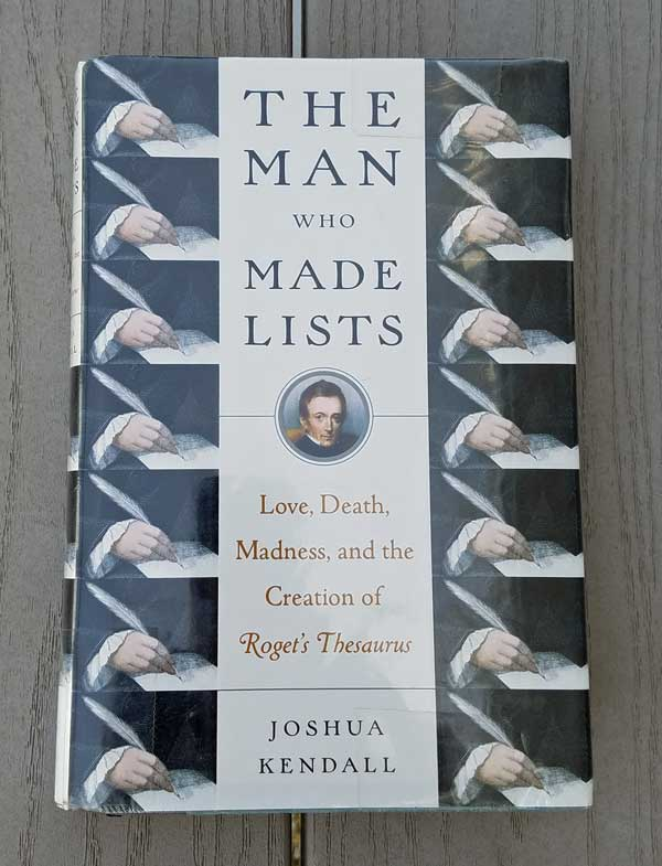 The Man Who Made Lists biography of Peter Roget, creator of Roget's Thesaurus