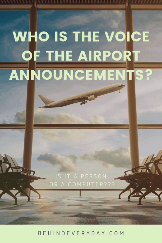 Have you ever stopped to wonder if the voice of the airport announcements is a person or a computer? After all it's the same voice in every airport across the country.