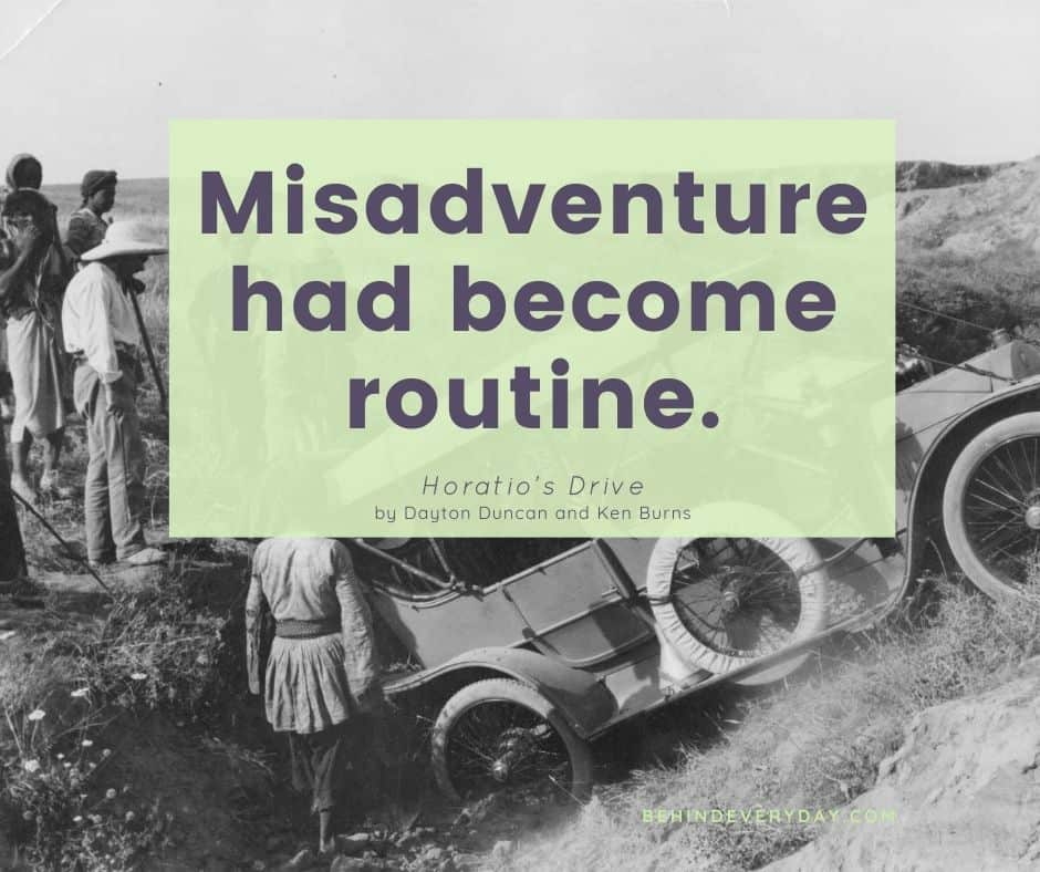 """black and white photo of antique auto disabled in a ditch with a crowd of people around it, text box reads """"Misadventure had become routine"""""""