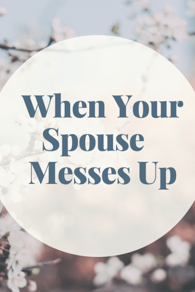 When Your Spouse Messes Up
