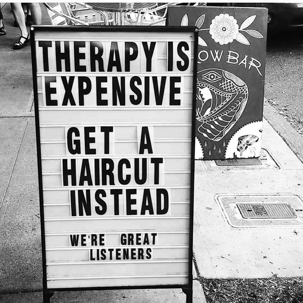 therapy is expensive get a haircut instead - funny meme - Behindthechair.com's Top Instagram Memes of 2018