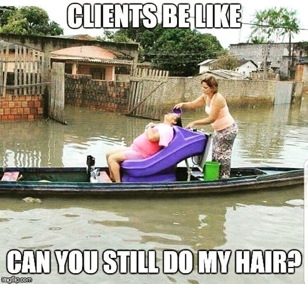 Clients be like can you still do my hair? - funny meme - Behindthechair.com's Top Instagram Memes of 2018