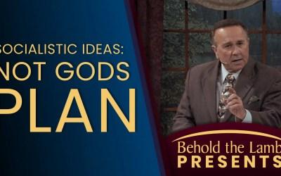 Socialistic Ideas: Not God's Plan