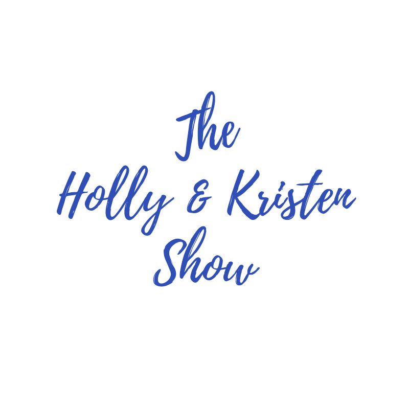 The Holly and Kristen Show