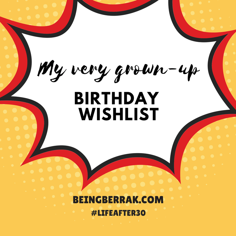 My very grown-up birthday wishlist