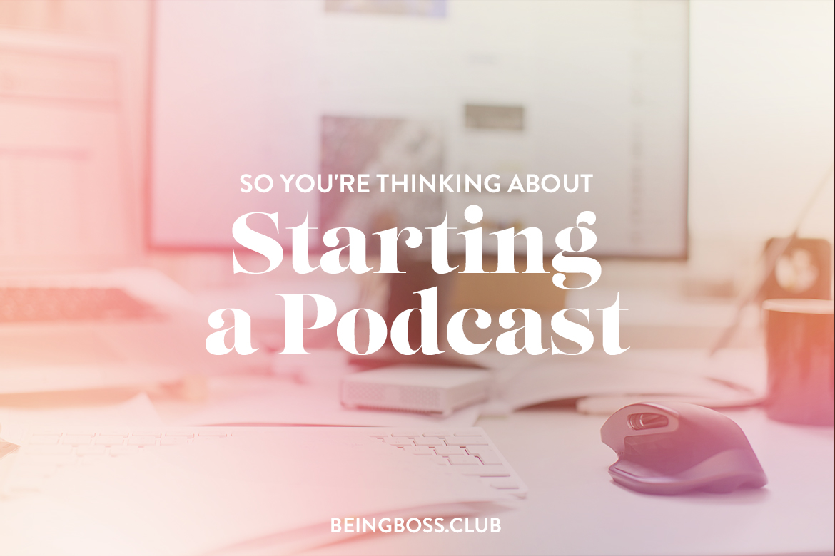 So You Re Thinking About Starting A Podcast