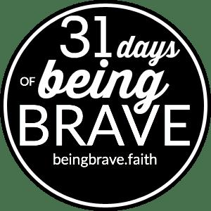 being brave 31 days_1 (1)