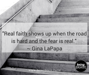 """real faith shows up when the road is hard and the fear is real."""
