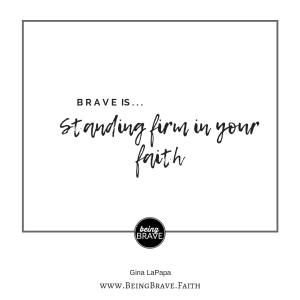 https://beingbrave.faith/stand-firm/ Brave is Standing firm in your faith