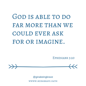 Ephesians 3:20 www.beingbrave.faith