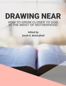 Drawing Near: How to Grow Closer to God in the Midst of Motherhood. www.beingbrave.faith