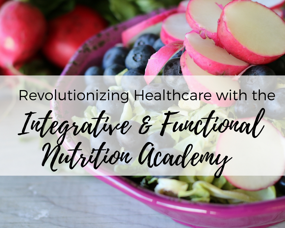 Becoming an Integrative and Functional Dietitian Nutritionist ...