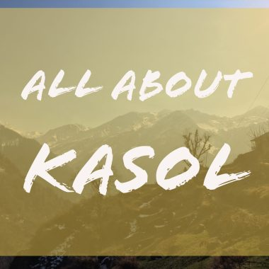 Complete Guide to Kasol